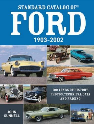standard-catalog-of-ford-1903-2002-100-years-of-history-photos-technical-data-and-pricing