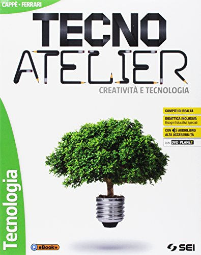 Tecno atelier. Creativit e tecnologia. Per la Scuola media. Con e-book. Con espansione online. Con 3 libri: Disegno-Tecnologia-Schede di disegno. Con DVD-ROM