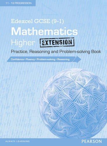 Edexcel GCSE (9-1) Mathematics: Higher Extension Practice, Reasoning and Problem-Solving Book (Edexcel GCSE Maths 2015) (September 25, 2015) Paperback