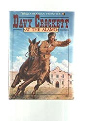 Davy Crockett at the Alamo (Disney's American Frontier, Book 4) by Justine Korman (1991-10-06)