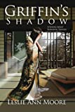 Griffin's Shadow: A Young Adult Romantic Fantasy: Volume 2