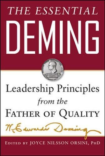 The Essential Deming: Leadership Principles from the Father of Quality por W. Edwards Deming