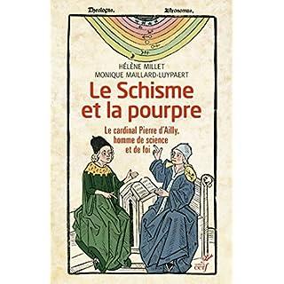 Le Schisme et la pourpre : Le cardinal Pierre d'Ailly, homme de science et de foi (French Edition)