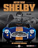 Shelby: A Tribute to an American Original (Motor Trend Presents)