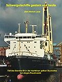 Schwergutschiffe gestern und heute: Teil des Bandes 59 - Unterwegs auf interessanten Schiffen - in der maritimen gelben Buchreihe bei Jürgen Ruszkowski