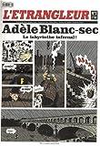 L'Etrangleur, N° 2, 9 octobre 2007 : Adèle Blanc-sec : Le labyrinthe infernal !