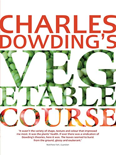 Charles Dowding's Vegetable Course por Charles Dowding