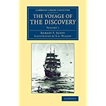The Voyage of the Discovery 2 Volume Set: The Voyage of the Discovery (Cambridge Library Collection - Polar Exploration)