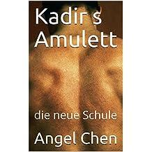 Kadir s Amulett: die neue Schule