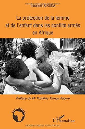 La protection de la femme et de l'enfant dans les conflits armés en Afrique