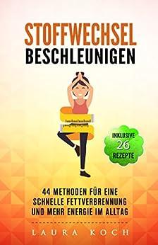 Stoffwechsel beschleunigen: 44 Methoden für eine schnelle Fettverbrennung und mehr Energie im Alltag.