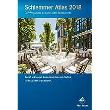 Schlemmer Atlas 2018: Der Wegweiser zu rund 3.000 Restaurants (Aral Touristikprogramm)