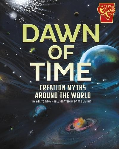 Dawn of Time: Creation Myths Around the World (Graphic Library: Universal Myths)