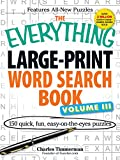 3: The Everything Large-Print Word Search Book Volume III: 150 Quick, Fun, Easy-on-the-Eyes Puzzles