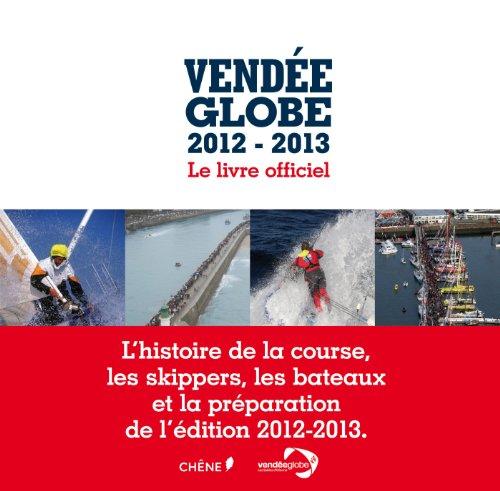 Vendée Globe 2012-2013 : le livre officiel