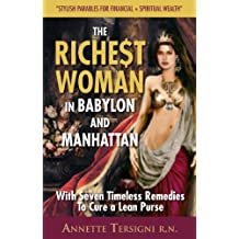 The Richest Woman In Babylon And Manhattan: (The Goddess of Wisdom Teaches Seven Secrets for— Financial Fitness—about Woman & Money Book 1) (English Edition)