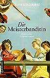 Silvia Stolzenburg: Die Meisterbanditin