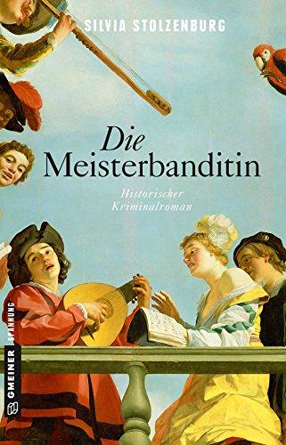 Stolzenburg, Silvia: Die Meisterbanditin