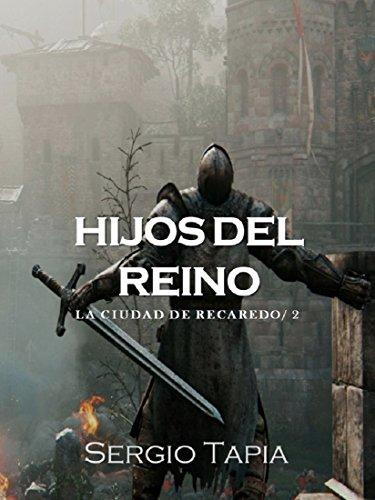 Hijos del Reino (La Ciudad de Recaredo nº 2) (Spanish Edition)