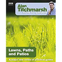 Alan Titchmarsh How to Garden:  Lawns, Paths and Patios