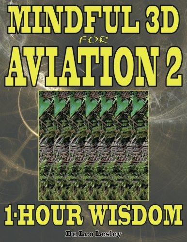 Mindful 3D for Aviation 2: 1-Hour Wisdom Volume 2 por Dr. Leo Lesley