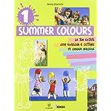 Summer colours. Materiali per il docente. Per la Scuola media: 1