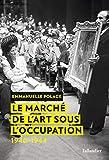 Le marché de l'art sous l'Occupation - 1940-1944 (HISTOIRE) - Format Kindle - 9791021020917 - 15,99 €