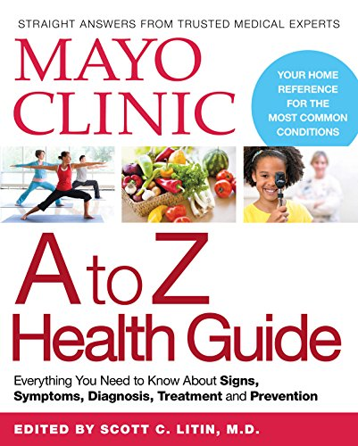 mayo-clinic-a-to-z-health-guide-everything-you-need-to-know-about-signs-symptoms-diagnosis-treatment
