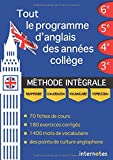 Tout le programme d'anglais des années collège : MÉTHODE INTÉGRALE - Grammaire, conjugaison,...