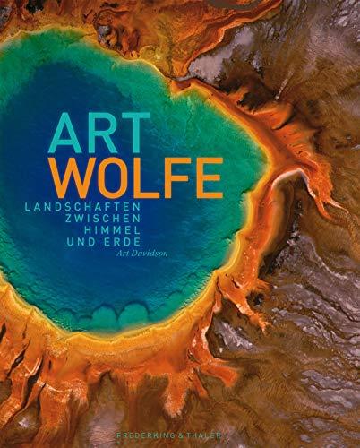 Art Wolfe - Landschaften zwischen Himmel und Erde