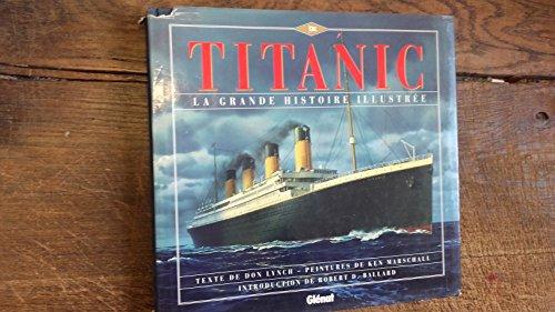 Titanic La grande histoire illustre - Don Lynch