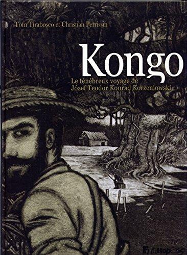 Kongo : Le ténébreux voyage de Jozef Teodor Konrad Korzeniowski