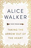 Taking the Arrow out of the Heart by Alice Walker