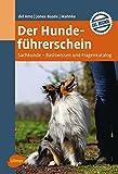 Der Hundeführerschein: Sachkunde - Basiswissen und Fragenkatalog