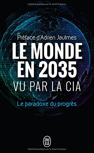 Le monde en 2035 vu par la CIA et le Conseil National du renseignement : Le paradoxe du progrès