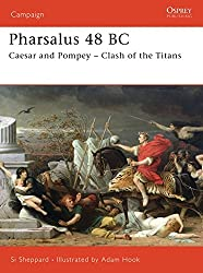 Pharsalus 48 BC: Caesar and Pompey - Clash of the Titans (Campaign, Band 174)