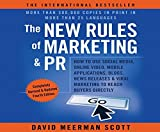 The New Rules of Marketing & PR 4th Edition: How to Use Social Media, Online Video, Mobile Applications...to Reach Buyers Directly by David Meerman Scott (2016-04-26)