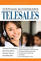 Stephan Schiffman's Telesales: America's #1 Corporate Sales Trainer Shows You How to Boost Your Phone Sales by Stephan Schiffman (2003-01-01)