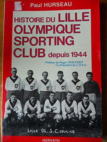L'Histoire du LOSC (Lille olympique sporting club) depuis 1944
