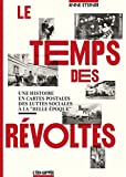 Le Temps des révoltes - Une histoire en cartes postales des luttes sociales à la