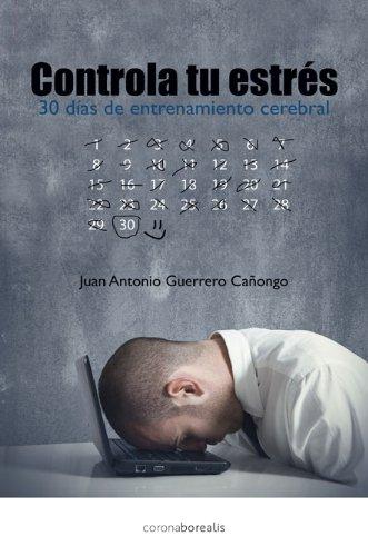Controla tu estrés - 30 dias con entrenamiento cerebral