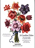 Garden Eden. Masterpieces of Botanical Illustration by H. Walter Lack (2016-06-10)