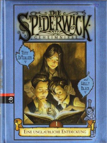 Die Spiderwick Geheimnisse, Bd. 1 Eine unglaubliche Entdeckung
