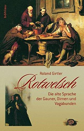 Rotwelsch. Die alte Sprache der Gauner, Dirnen und Vagabunden