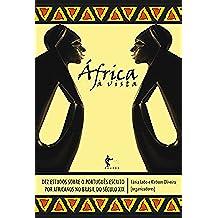 África à vista: dez estudos sobre o português escrito por africanos no Brasil do século XIX (Portuguese Edition)