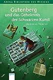 Gutenberg und das Geheimnis der schwarzen Kunst - Andreas Venzke