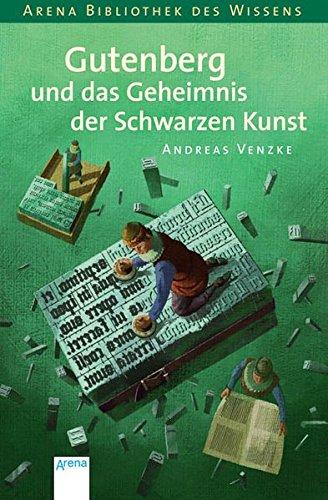 Gutenberg und das Geheimnis der schwarzen Kunst Buch-Cover
