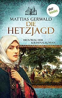 Die Hetzjagd: Historischer Kriminalroman aus Augsburg