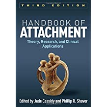 Handbook of Attachment: Theory, Research, and Clinical Applications