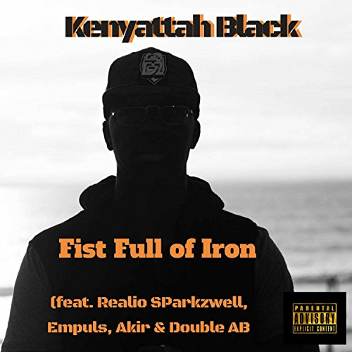 Fist Full of Iron (feat. Realio Sparkzwell, Empuls, Akir & Double AB) [Explicit]